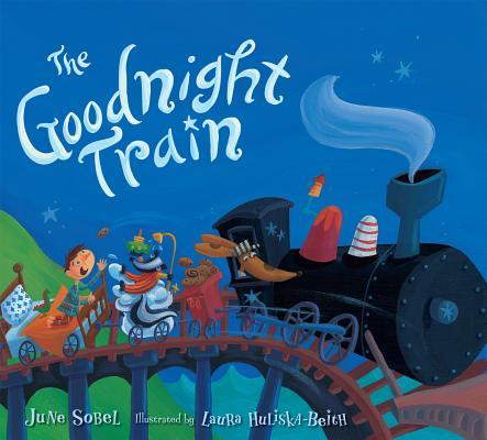 The Goodnight Train By Sobel, June/ Huliska-Beith, Laura (ILT)